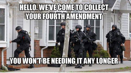We've Come For Your 4th Amendment